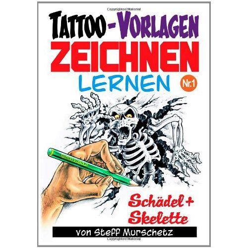 Steff Murschetz - Tattoo-Vorlagen zeichnen lernen Nr.1 - Preis vom 21.06.2021 04:48:19 h
