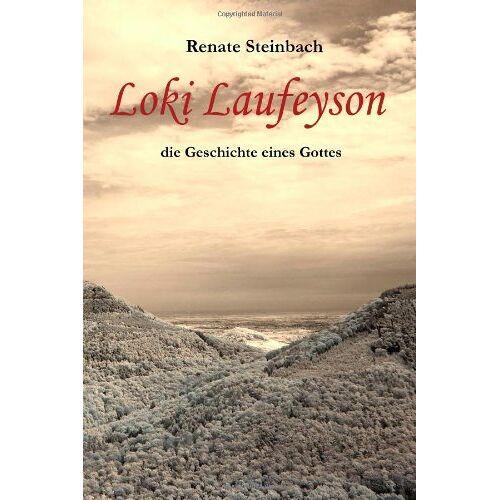 Renate Steinbach - Loki Laufeyson: die Geschichte eines Gottes - Preis vom 16.10.2021 04:56:05 h