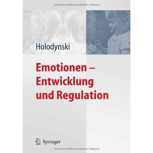 Manfred Holodynski - Emotionen - Entwicklung und Regulation - Preis vom 16.06.2021 04:47:02 h