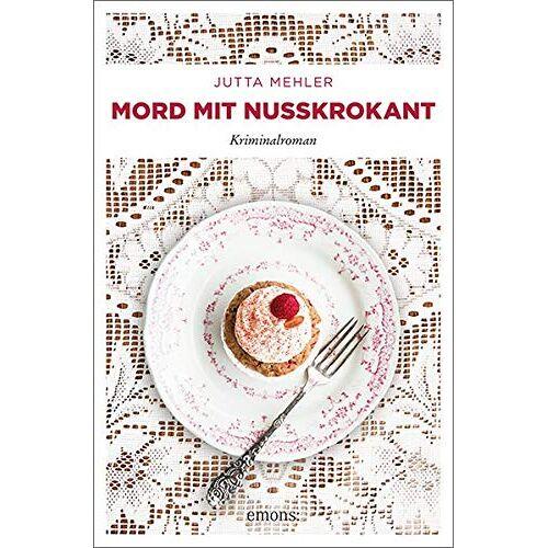 Jutta Mehler - Mord mit Nusskrokant: Kriminalroman - Preis vom 11.06.2021 04:46:58 h