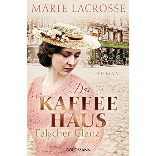 Marie Lacrosse - Das Kaffeehaus - Falscher Glanz: Roman - Die Kaffeehaus-Saga 2 - Preis vom 13.06.2021 04:45:58 h