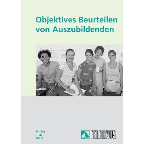 Klaus Rischar - Objektives Beurteilen von Auszubildenden - Preis vom 17.06.2021 04:48:08 h
