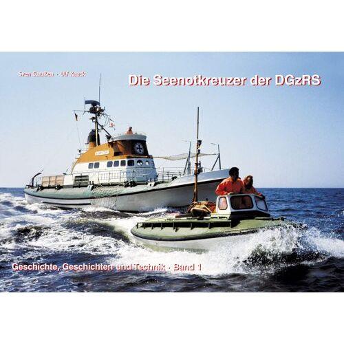 Sven Claußen - Die Seenotkreuzer der DGzRS - Band 1 - Preis vom 17.05.2021 04:44:08 h
