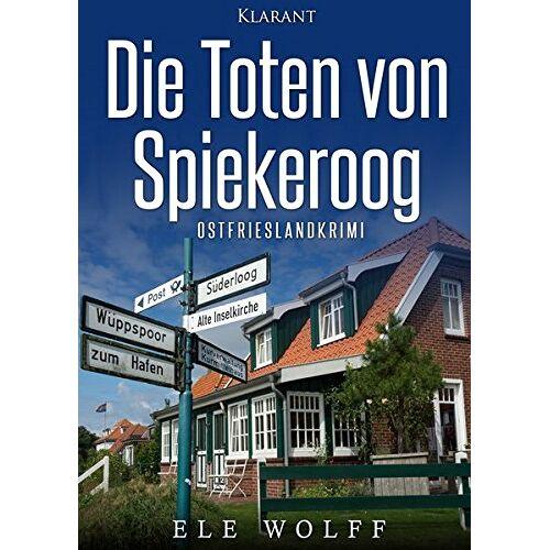 Ele Wolff - Die Toten von Spiekeroog. Ostfrieslandkrimi - Preis vom 18.06.2021 04:47:54 h