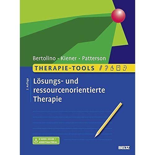Bob Bertolino - Therapie-Tools Lösungs- und ressourcenorientierte Therapie: Mit E-Book inside und Arbeitsmaterial - Preis vom 15.10.2021 04:56:39 h