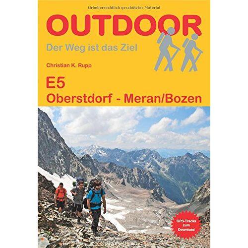 Christian K. Rupp - E 5 Oberstdorf - Meran/Bozen (Der Weg ist das Ziel) - Preis vom 21.06.2021 04:48:19 h