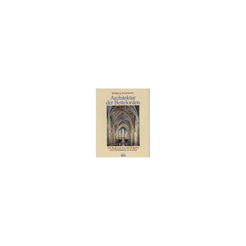 - Architektur der Bettelorden. Die Baukunst der Dominikaner und Franziskaner in Europa - Preis vom 08.06.2021 04:45:23 h