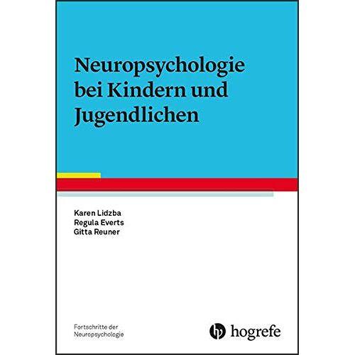 Karen Lidzba - Neuropsychologie bei Kindern und Jugendlichen (Fortschritte der Neuropsychologie) - Preis vom 15.06.2021 04:47:52 h