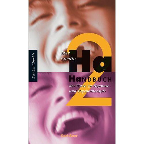 Bernhard Trenkle - Das zweite Ha-Handbuch der Witze zu Hypnose und Psychotherapie - Preis vom 16.06.2021 04:47:02 h