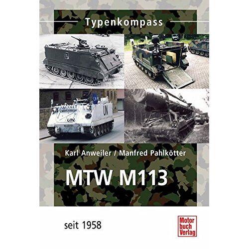 Karl Anweiler - MTW M-113: Seit 1962 (Typenkompass) - Preis vom 12.10.2021 04:55:55 h