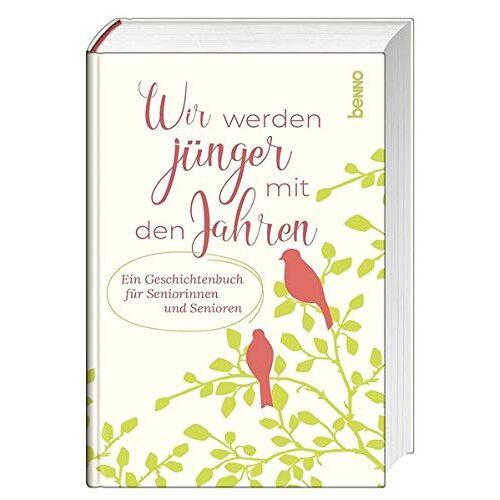 - Wir werden jünger mit den Jahren: Ein Geschichtenbuch für Seniorinnen und Senioren - Preis vom 10.09.2021 04:52:31 h