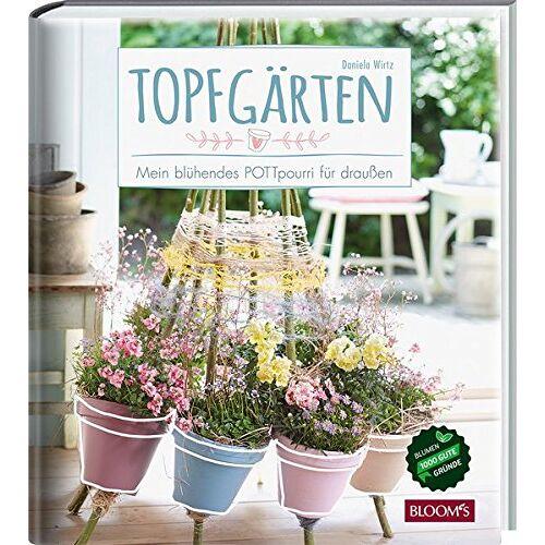 Daniela Wirtz - Topfgärten: Mein blühendes POTTpourri für draußen - Preis vom 29.07.2021 04:48:49 h