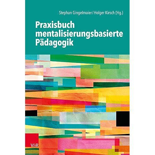Stephan Gingelmaier - Praxisbuch mentalisierungsbasierte Pädagogik - Preis vom 13.10.2021 04:51:42 h