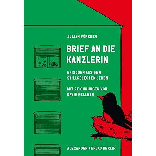 Julian Pörksen - Brief an die Kanzlerin: Episoden aus dem stillgelegten Leben - Preis vom 15.06.2021 04:47:52 h