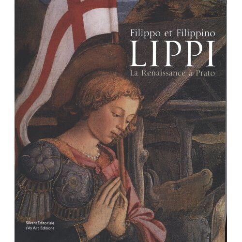Mannini, Maria Pia - Filippo et Filippino Lippi : La Renaissance à Prato - Preis vom 19.06.2021 04:48:54 h