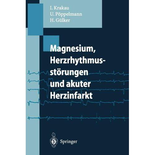 I. Krakau - Magnesium, Herzrhythmusstörungen und akuter Herzinfarkt - Preis vom 13.06.2021 04:45:58 h