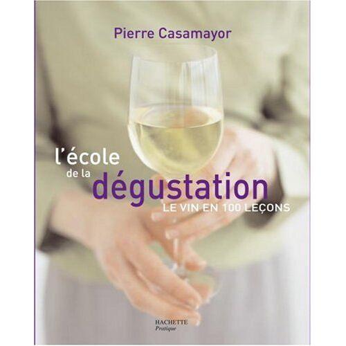 Pierre Casamayor - L'école de la Dégustation - Preis vom 13.06.2021 04:45:58 h
