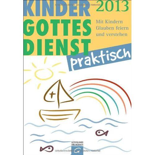 Urd Rust - Kindergottesdienst praktisch - 2013: Mit Kindern Glauben feiern und verstehen. Eine Arbeitshilfe zum Plan für den Kindergottesdienst - Preis vom 12.06.2021 04:48:00 h