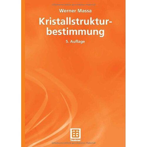 Werner Massa - Kristallstrukturbestimmung (German Edition) (Teubner Studienbücher Chemie) - Preis vom 30.07.2021 04:46:10 h