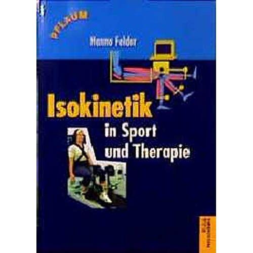 Hanno Felder - Isokinetik in Sport und Therapie (Pflaum Physiotherapie) - Preis vom 16.10.2021 04:56:05 h