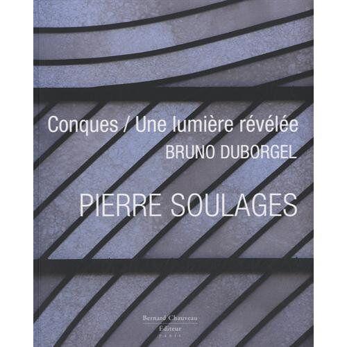 Bruno Duborgel - Pierre Soulages Conques / la Lumiere Revele - Preis vom 19.06.2021 04:48:54 h