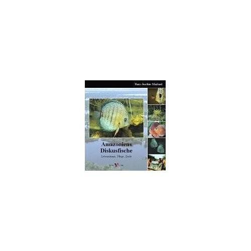 Mayland, Hans J. - Amazoniens Diskusfische: Lebensräume, Pflege, Zucht - Preis vom 18.06.2021 04:47:54 h
