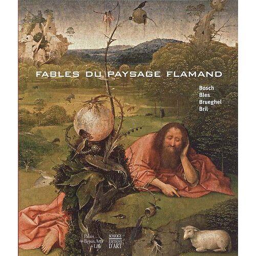 Alain Tapié - Fables du paysage flamand : Bosch, Bles, Brueghel, Bril - Preis vom 17.10.2021 04:57:31 h