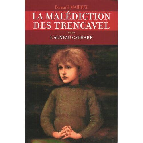 Bernard Mahoux - La malédiction des Trencavel, Tome 4 : L'agneau cathare - Preis vom 22.06.2021 04:48:15 h