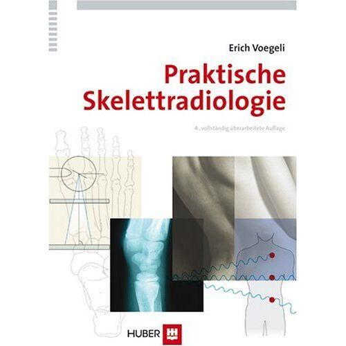 Erich Voegeli - Praktische Skelettradiologie - Preis vom 15.09.2021 04:53:31 h