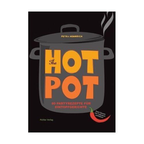 Petra Hennrich - The Hot Pot: 80 Partyrezepte für Eintopfgerichte - Preis vom 17.06.2021 04:48:08 h
