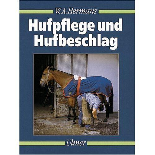 Hermans, W. A. - Hufpflege und Hufbeschlag - Preis vom 15.06.2021 04:47:52 h