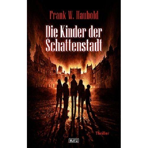 Haubold, Frank W. - Die Kinder der Schattenstadt - Preis vom 15.06.2021 04:47:52 h