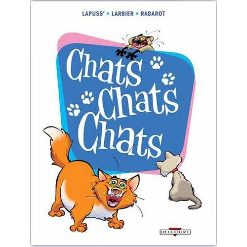 Lapuss'; Larbier, Philippe; Rabarot, Isabelle - Chats Chats Chats - Preis vom 18.05.2021 04:45:01 h