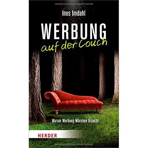 Ines Imdahl - Werbung auf der Couch: Warum Werbung Märchen braucht - Preis vom 14.06.2021 04:47:09 h
