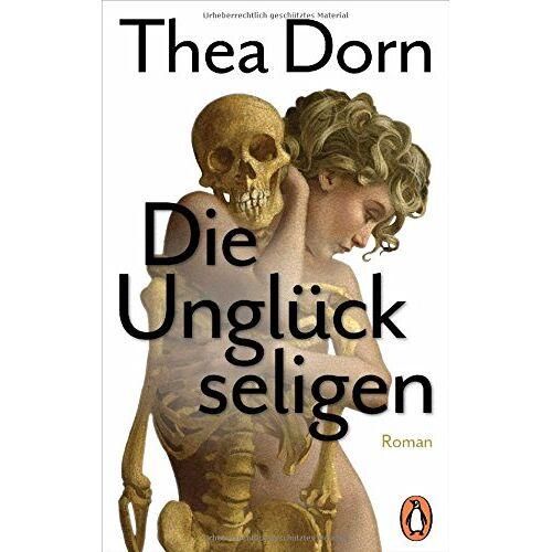 Thea Dorn - Die Unglückseligen: Roman - Preis vom 30.07.2021 04:46:10 h