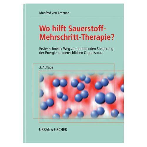 Ardenne, Manfred von - Wo hilft Sauerstoff-Mehrschritt-Therapie? - Preis vom 13.10.2021 04:51:42 h