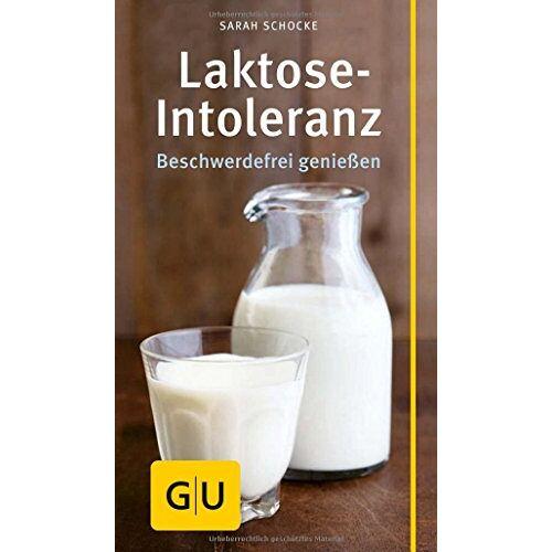 Sarah Schocke - Laktose-Intoleranz (GU Gesundheits-Kompasse) - Preis vom 12.06.2021 04:48:00 h