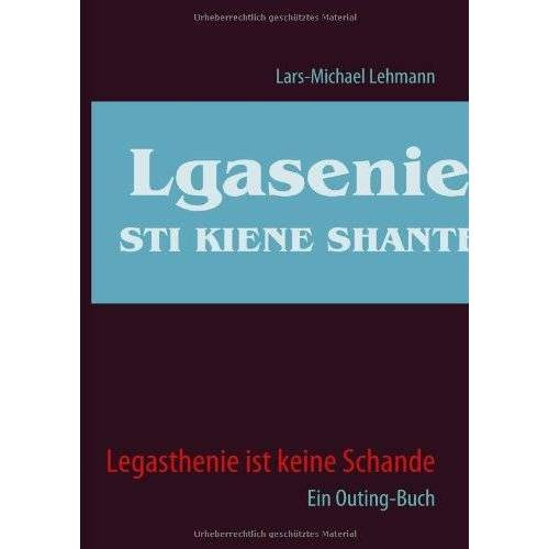 Lehmann, Lars M - Legasthenie ist keine Schande: Ein Outing-Buch - Preis vom 11.10.2021 04:51:43 h