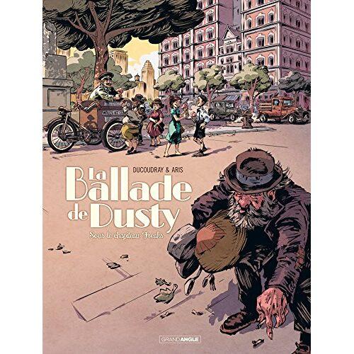 - La ballade de Dusty, Tome 2 : Sous le chapiteau Freaks - Preis vom 14.06.2021 04:47:09 h