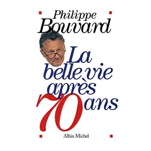 Philippe Bouvard - La Belle Vie Après 70 Ans (Pod) - Preis vom 22.06.2021 04:48:15 h