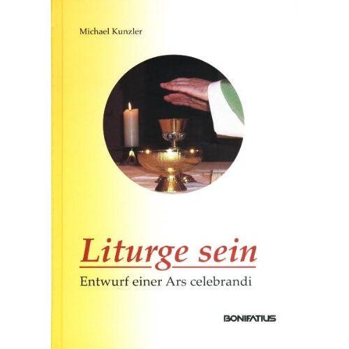 Michael Kunzler - Liturge sein - Preis vom 21.06.2021 04:48:19 h