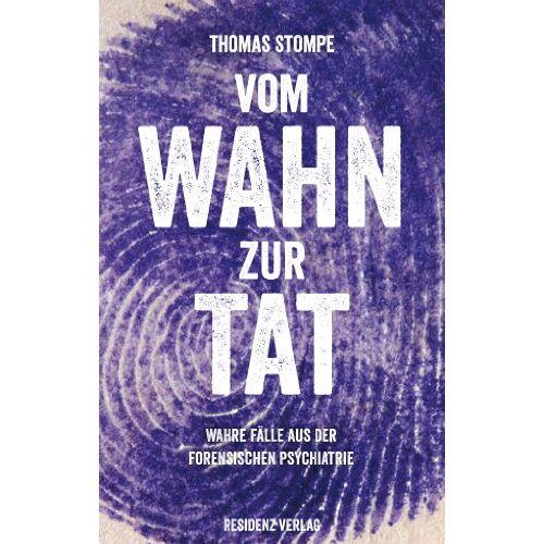 Thomas Stompe - Vom Wahn zur Tat: Wahre Fälle aus der forensischen Psychiatrie - Preis vom 29.07.2021 04:48:49 h