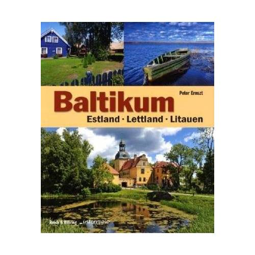 Peter Ernszt - Baltikum: Estland, Lettland, Litauen: Litauen, Lettland, Estland - Preis vom 16.06.2021 04:47:02 h