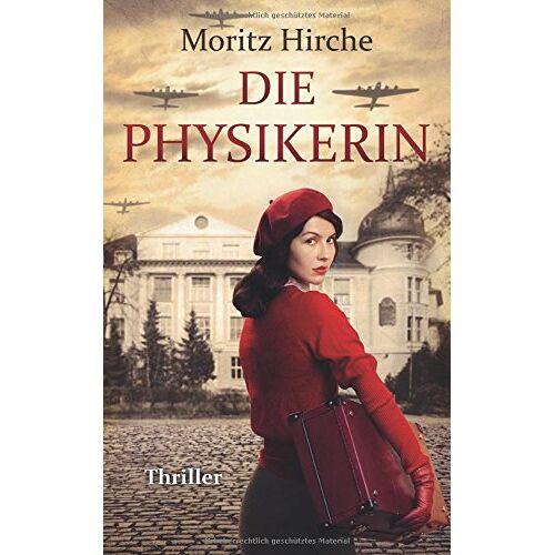 Moritz Hirche - Die Physikerin - Preis vom 16.06.2021 04:47:02 h