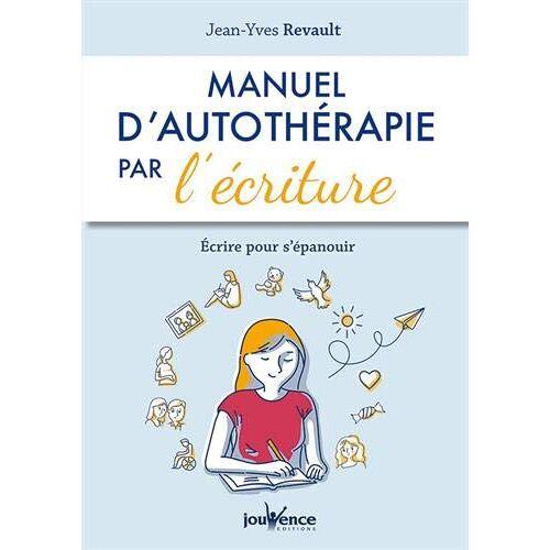 Jean-Yves Revault - Manuel d'Autotherapie par l'Écriture - Preis vom 01.08.2021 04:46:09 h