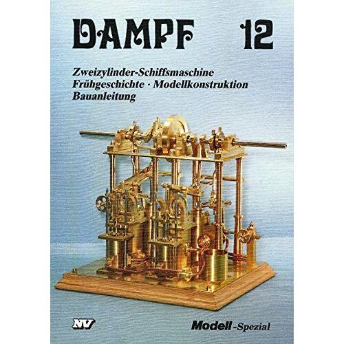 Günter Kallies - Dampf, Bd.12, Zweizylinder-Schiffsmaschine (Dampf-Spezial) - Preis vom 16.06.2021 04:47:02 h
