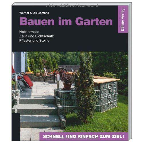 Werner Bomans - Bauen im Garten: Holzterrasse - Zaun und Sichtschutz - Pflaster und Steine - Preis vom 19.06.2021 04:48:54 h