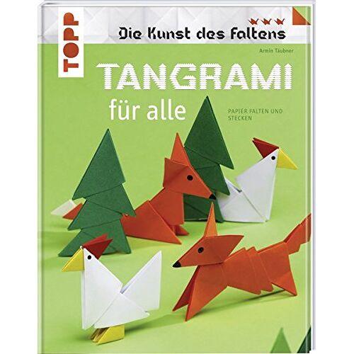 Armin Täubner - Tangrami für alle: Papier falten und stecken (Die Kunst des Faltens) - Preis vom 15.06.2021 04:47:52 h