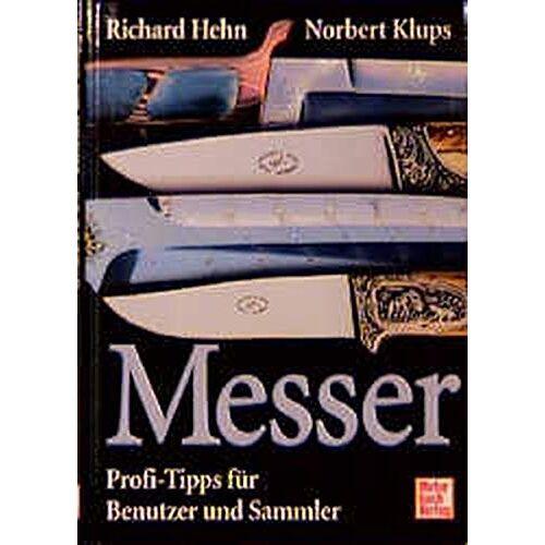 Richard Hehn - Messer: Profi-Tipps für Benutzer und Sammler - Preis vom 22.06.2021 04:48:15 h