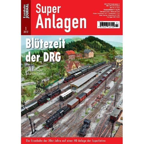Ulrich Meyer - Blütezeit der DRG - Die Eisenbahn der 30er-jahre auf einer H0-anlage der Superlative - Eisenbahn Journal Super-Anlagen 1-2012 - Preis vom 11.10.2021 04:51:43 h